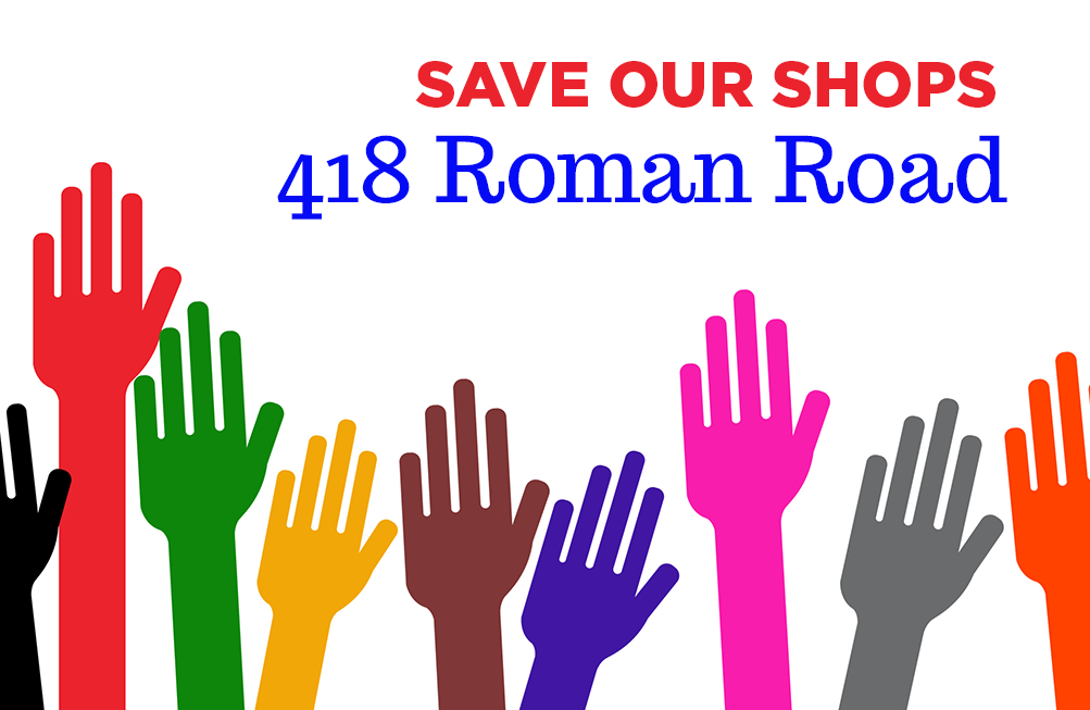 Save our shops: 418 Roman Road
