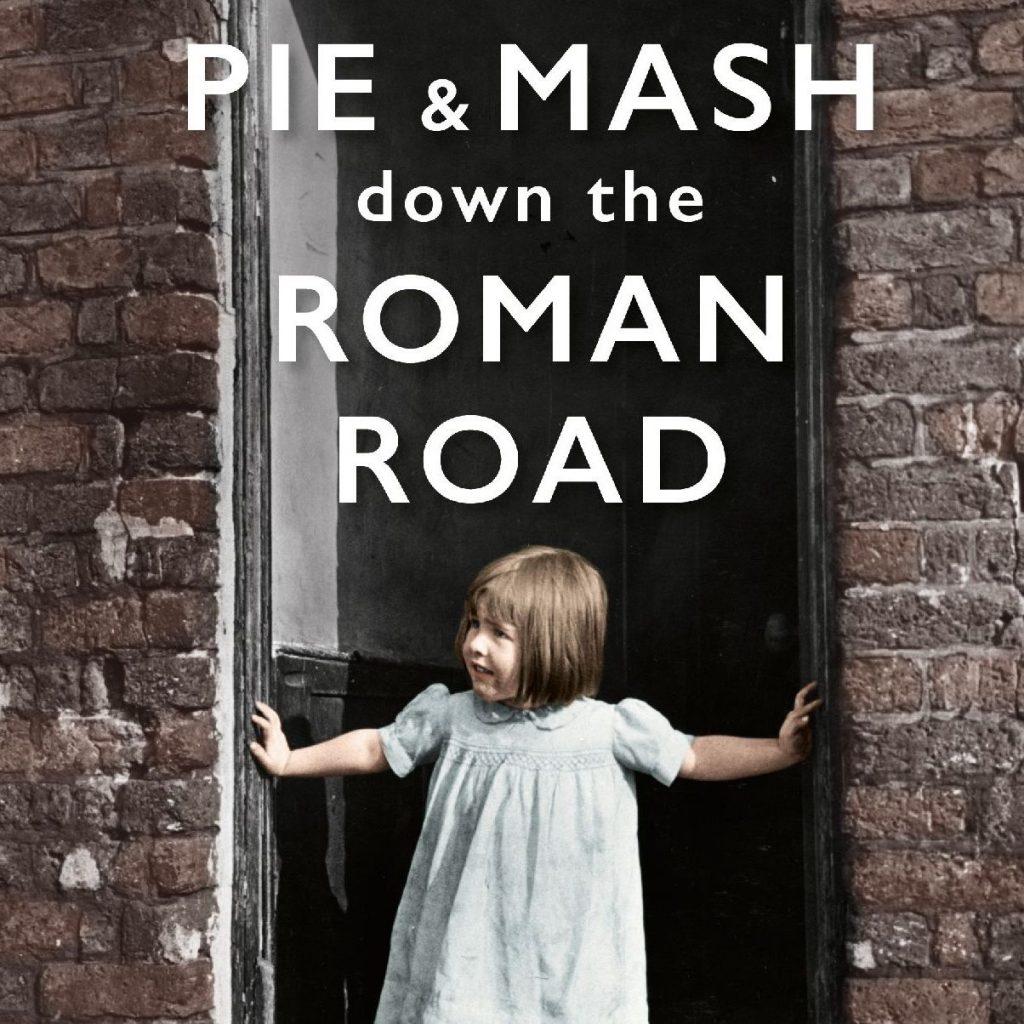 Pie & Mash down the Roman Road by Melanie McGrath book cover