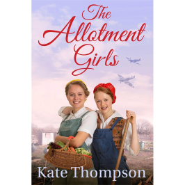 Book cover of The Allotment Girls by Kate Thompson