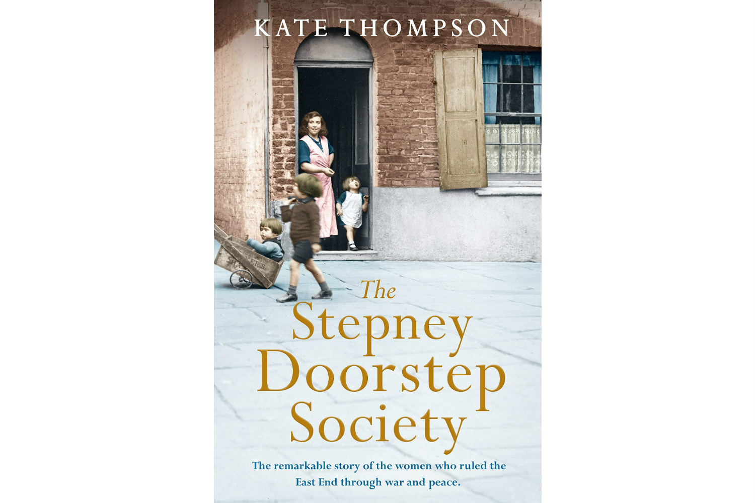 The Stepney Doorstep Society by Kate Thompson