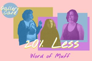 Word of Muff comedy night at Gallery Cafe