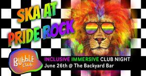 Bubble Club's Ska at Pride Rock banner