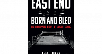 East End Born and Bled - The Remarkable Story of London Boxing, by Jeff Jones with foreword by Harry Redknapp.