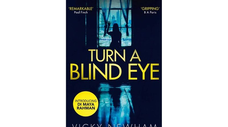 Turn A Blind Eye by Vicky Newham book review.